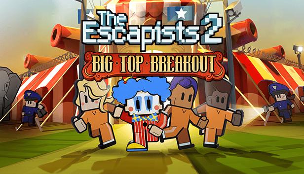 The Escapists 2 - Big Top Breakout