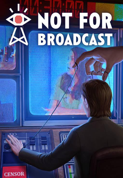 Not For Broadcast - Early access