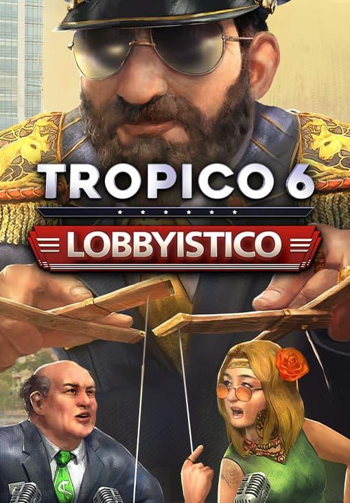 Tropico 6: Lobbyistico