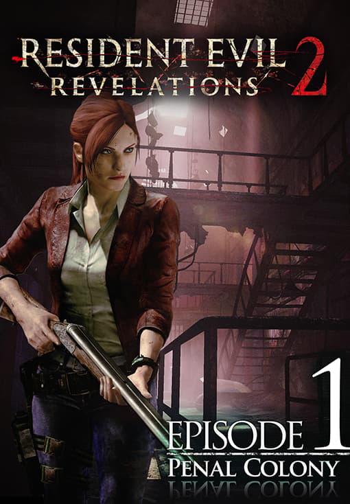 Resident Evil: Revelations 2 - Episode One: Penal Colony