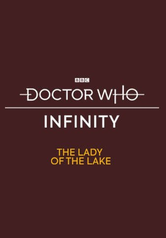 Doctor Who Infinity - The Lady of the Lake resmi