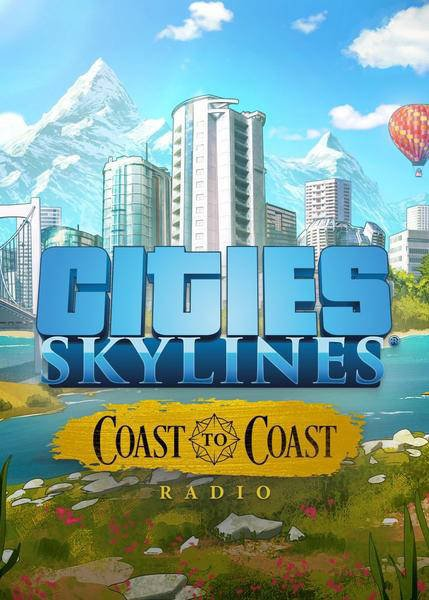 Cities: Skylines - Coast to Coast Radio